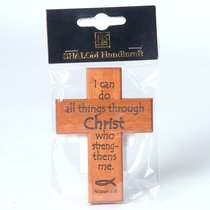 Small Wood Cross: I Can Do All Things Through Christ