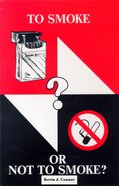 To Smoke Or Not to Smoke? Paperback
