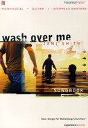 Wash Over Me Songbook