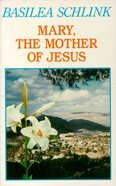 Mary, the Mother of Jesus Paperback