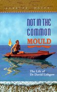 Not in the Common Mould Paperback