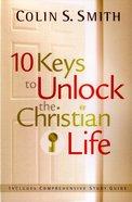 10 Keys to Unlock the Christian Life