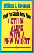 What You Should Know About Getting Along With a New Parent Paperback