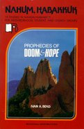 Nahum and Habakkuk - Prophecies of Hope and Doom (Beacon Small Group Bible Studies Series) Paperback