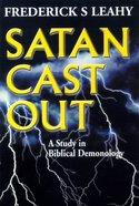 Satan Cast Out Paperback