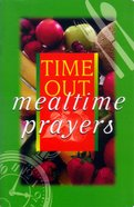 Time Out Mealtime Prayers
