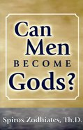 Can Men Become Gods? Paperback