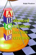 A Balanced Christian Discerns Extremes (Abcde) Paperback