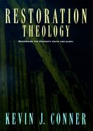 Restoration Theology: Recovering the Church's Truth and Glory Paperback