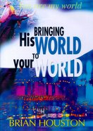 Bringing His World to Your World CD