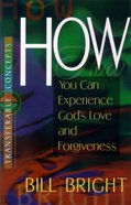 How You Can Experience God's Love and Forgiveness (Transferable Concepts Series) Paperback