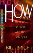 How You Can Be Filled With the Spirit (Transferable Concepts Series) Paperback