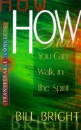 How You Can Walk in the Spirit (Transferable Concepts Series)