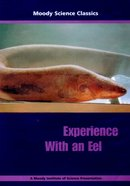 Experience With An Eel (Moody Science Classics Series) DVD