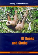 Of Books and Sloths (Moody Science Classics Series) DVD