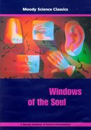 Windows of the Soul (Moody Science Classics Series) DVD