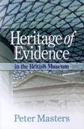 Heritage of Evidence: In the British Museum Paperback