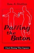 Passing the Baton Paperback
