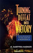 Turning Defeat Into Victory Paperback