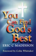 You Can Find God's Best