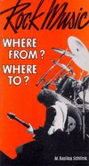 Rock Music: Where To, Where From? Paperback