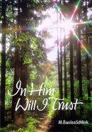 In Him Will I Trust Paperback