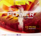 The Power of the Cross (Worship Experience Series) CD