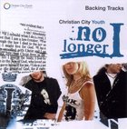 No Longer I Backing (Accompaniment) CD