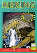 Risking Everything (Story of Daniel) (Bible Society Comics Series) Paperback