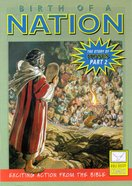 Birth of a Nation (Story of Moses #02) (Bible Society Comics Series) Paperback