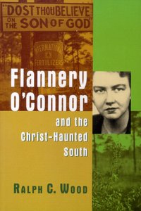Flannery Oconnor and the Christ-Haunted South