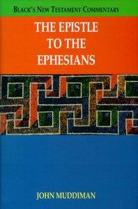 The Epistle to the Ephesians (Blacks New Testament Commentary Series)