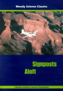 Signposts Aloft (Moody Science Classics Series)