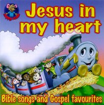 Jesus in My Heart (Happy Mouse Presents Series)