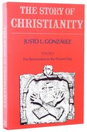 The Story of Christianity (Volume 2) Paperback