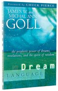 Dream Language: The Prophetic Power of Dreams Paperback