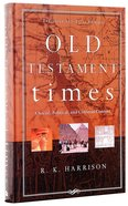 Old Testament Times: A Social, Political, and Cultural Context Hardback
