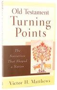 Old Testament Turning Points Paperback