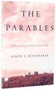 The Parables: Understanding Stories Jesus Told Paperback
