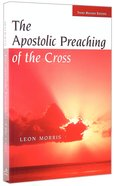 The Apostolic Preaching of the Cross (Third Edition) Paperback