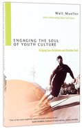 Engaging the Soul of Youth Culture Paperback