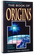 The Book of Origins (Genesis) (Welwyn Commentary Series) Paperback