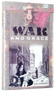War and Grace: Short Biographies From the Two World Wars Paperback