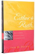 Esther & Ruth (Reformed Expository Commentary Series) Hardback