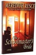 The Schoolmaster's Bride Paperback
