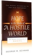 Hope in the Midst of a Hostile World (Gospel According To The Old Testament Series) Paperback