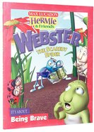 Hermie & Friends: Webster the Scaredy Spider Hardback