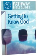 Getting to Know God - Exodus 1-20 (Include Leader's Notes) (Pathway Bible Guides Series) Paperback