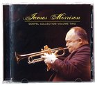 James Morrison Gospel Collection (Vol 2)