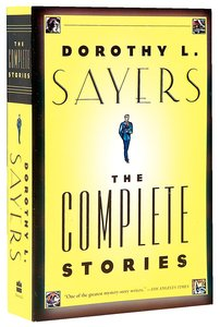 Dorothy L Sayers: The Complete Stories
